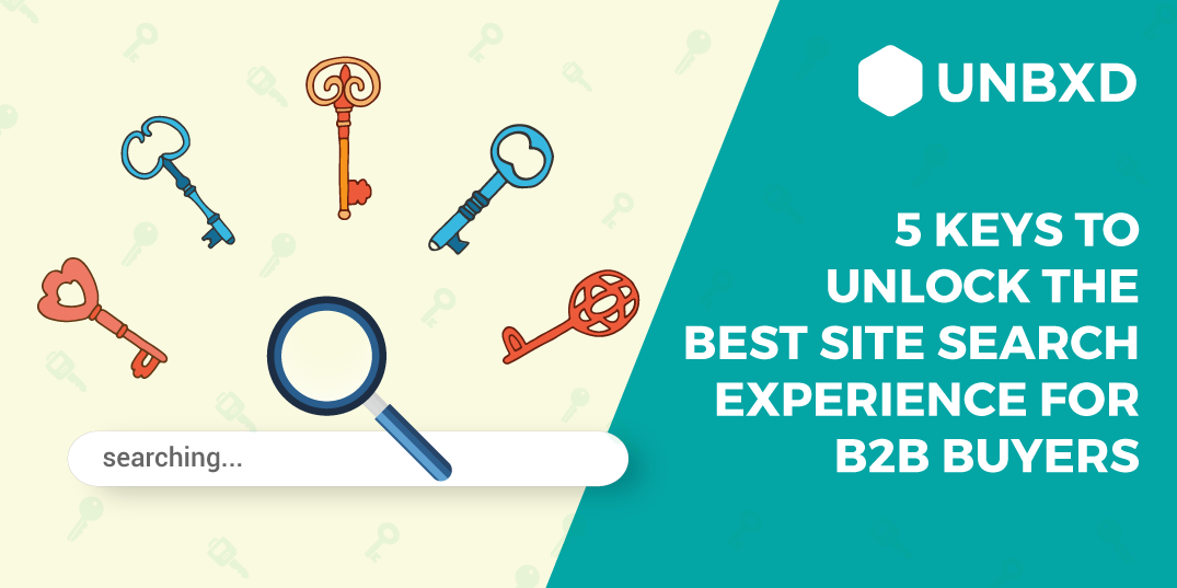 5 Keys to Unlock the Best Site Search Experience for B2B Buyers
