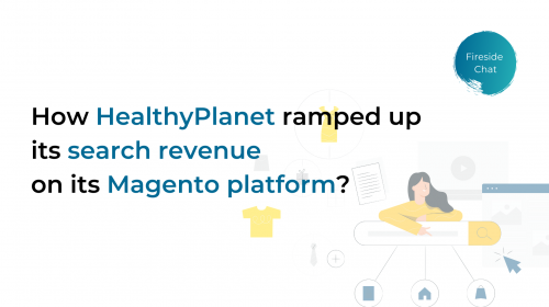 [EU] How HealthyPlanet ramped up its search revenue by 23% on its Magento platform_ (1)
